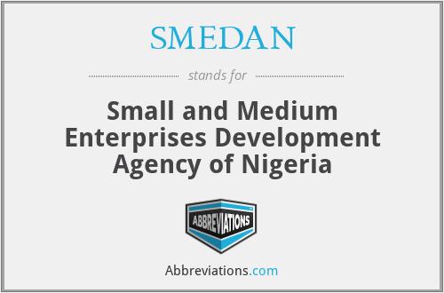 SMEDAN - Small and Medium Enterprises Development Agency of Nigeria