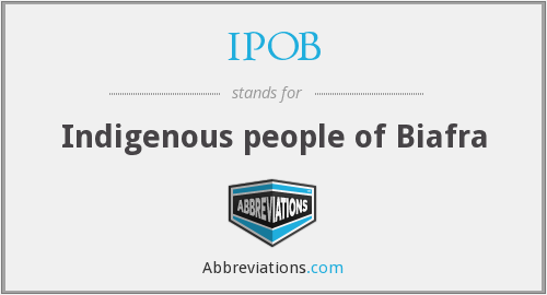 What does IPOB stand for?
