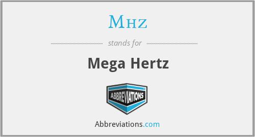 Mhz - Mega Hertz