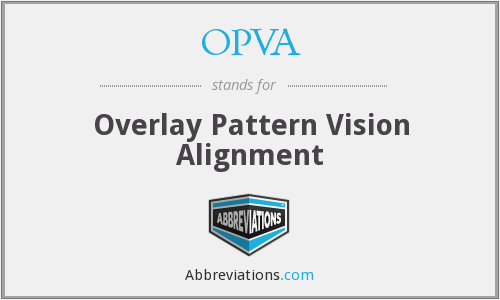 OPVA - Overlay Pattern Vision Alignment
