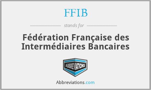 FFIB - Fédération Française des Intermédiaires Bancaires