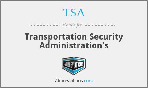 TSA - Transportation Security Administration's