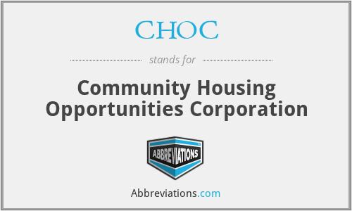 CHOC - Community Housing Opportunities Corporation