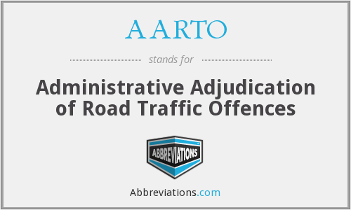 AARTO - Administrative Adjudication of Road Traffic Offences