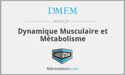 DMEM - Dynamique Musculaire et Métabolisme