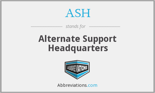 ASH - Alternate Support Headquarters