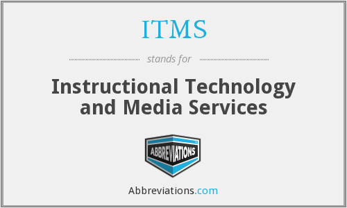 ITMS - Instructional Technology and Media Services