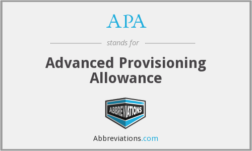 APA - Advanced Provisioning Allowance