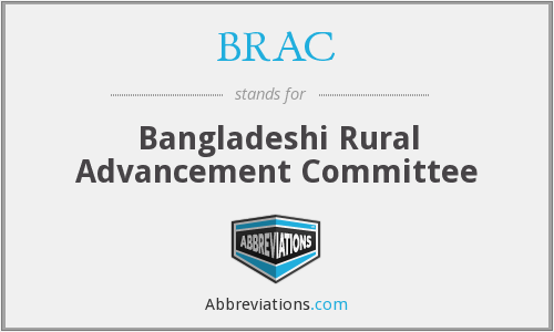 BRAC - Bangladeshi Rural Advancement Committee