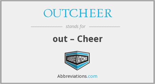 What does OUTCHEER stand for?