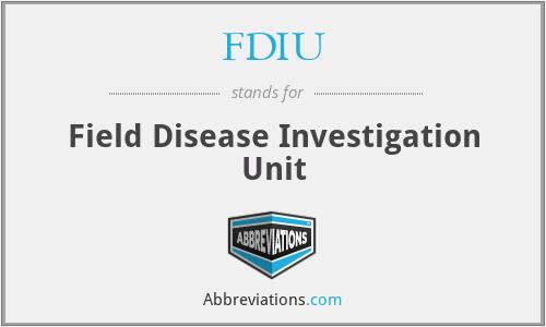 FDIU - Field Disease Investigation Unit
