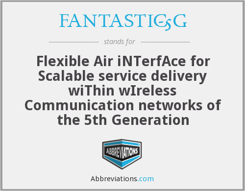 What does FANTASTIC-5G stand for?