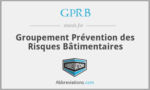 GPRB - Groupement Prévention des Risques Bâtimentaires