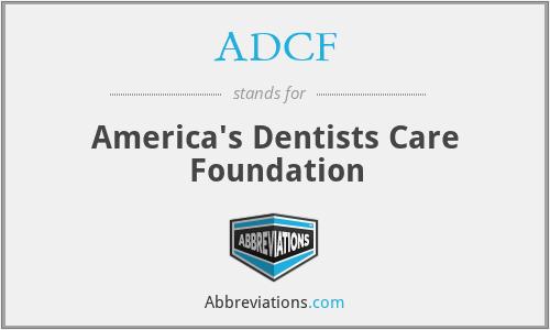 ADCF - America's Dentists Care Foundation