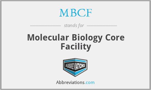 MBCF - Molecular Biology Core Facility
