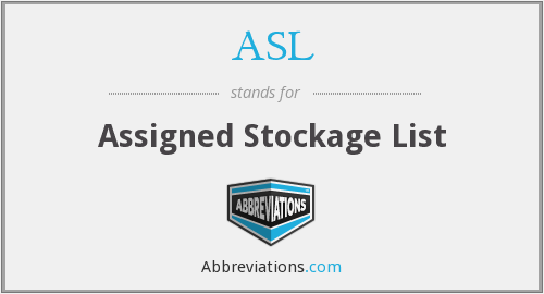 ASL - Assigned Stockage List