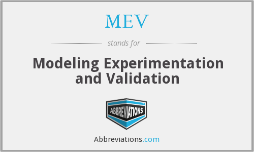 MEV - Modeling Experimentation and Validation