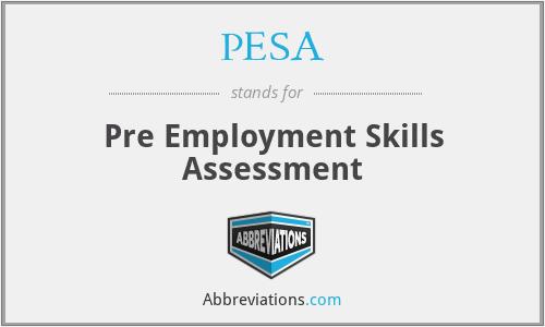 PESA - Pre Employment Skills Assessment