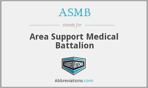 ASMB - Area Support Medical Battalion