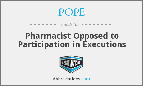 POPE - Pharmacist Opposed to Participation in Executions