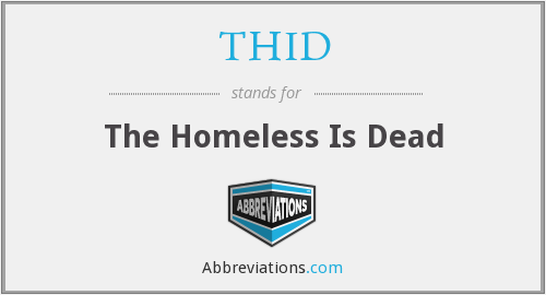 THID - The Homeless Is Dead