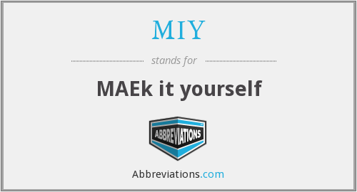 What does MIY stand for?