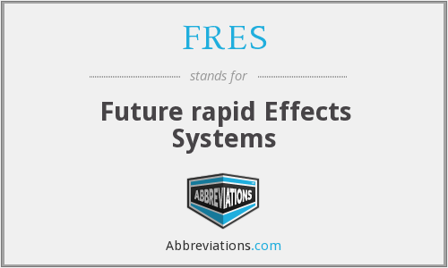 FRES - Future rapid Effects Systems