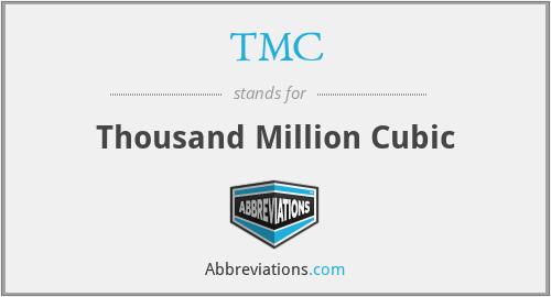 TMC - Thousand Million Cubic