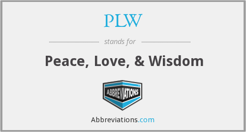 PLW - Peace, Love, & Wisdom
