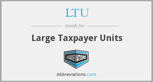 LTU - Large Taxpayer Units