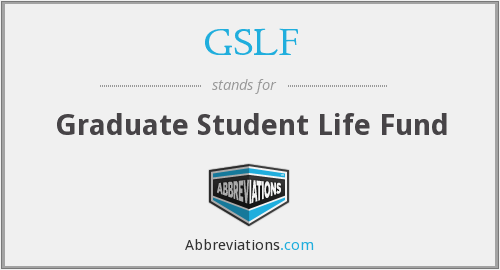 GSLF - Graduate Student Life Fund