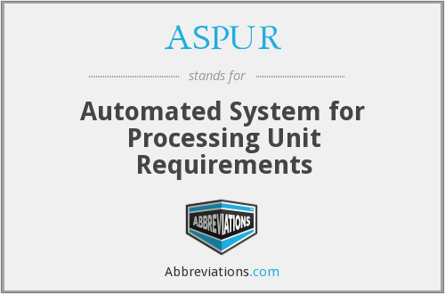ASPUR - Automated System for Processing Unit Requirements