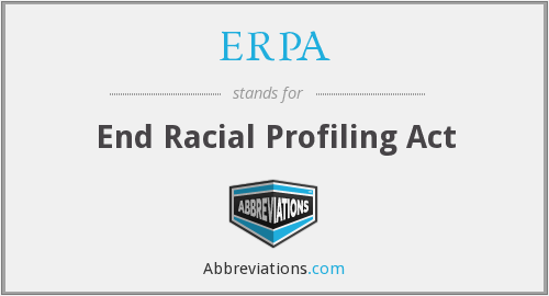 ERPA - End Racial Profiling Act