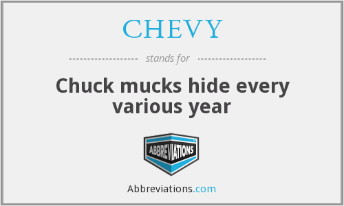 CHEVY - Chuck mucks hide every various year
