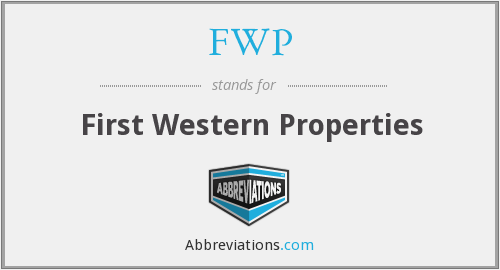 FWP - First Western Properties