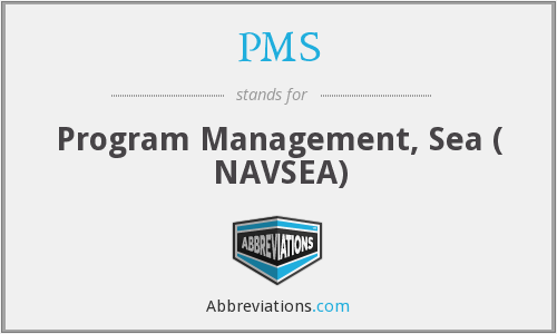 PMS - Program Management, Sea ( NAVSEA)