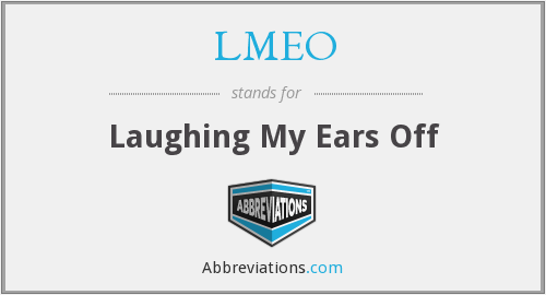 What does LMEO stand for?