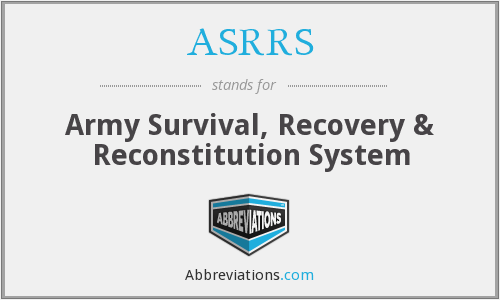 ASRRS - Army Survival, Recovery & Reconstitution System