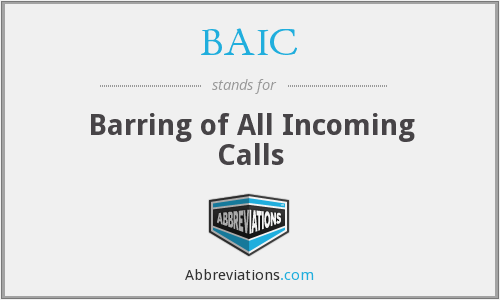 BAIC - Barring of All Incoming Calls