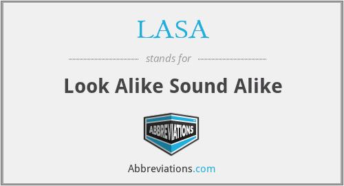 LASA - Look Alike Sound Alike