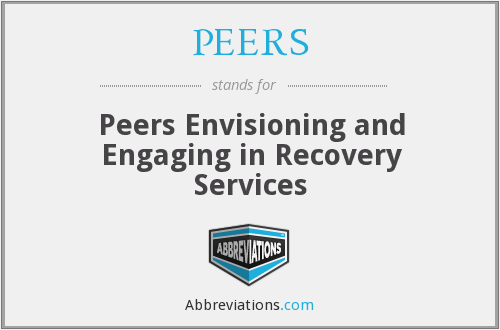 PEERS - Peers Envisioning and Engaging in Recovery Services