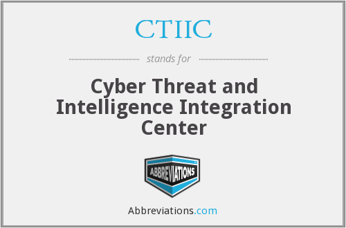 CTIIC - Cyber Threat and Intelligence Integration Center
