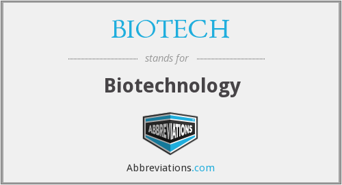 What does BIOTECH stand for?