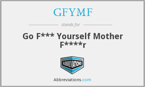 What does GFYMF stand for?