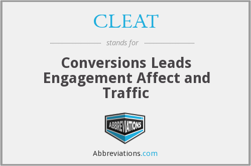 CLEAT - Conversions Leads Engagement Affect and Traffic