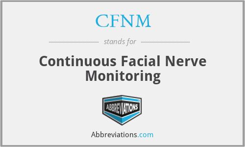 CFNM - Continuous Facial Nerve Monitoring