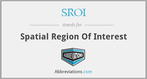 SROI - Spatial Region Of Interest