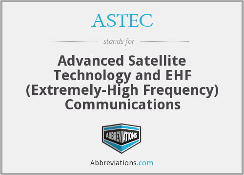 ASTEC - Advanced Satellite Technology and EHF Communications