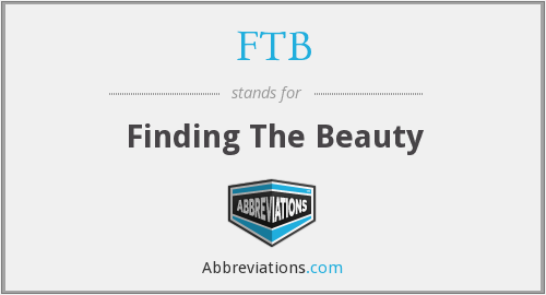 FTB - Finding The Beauty