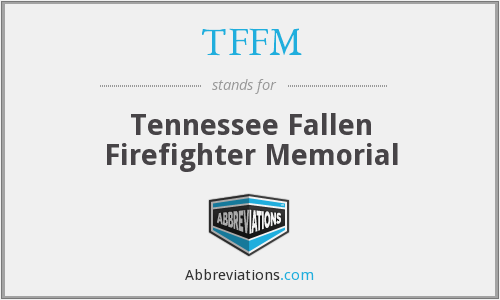 TFFM - Tennessee Fallen Firefighter Memorial